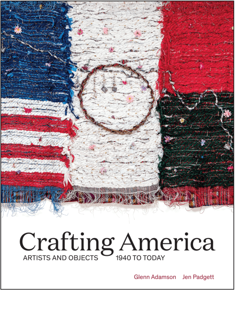 Exhibition Catalog: Crafting America: Artists and Objects, 1940 to Today
