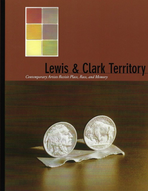 Lewis & Clark Territory: Contemporary Artists Revisit Place, Race, and Memory, Exhibition catalog, features Joe Feddersen and Susan Seubert (2004)