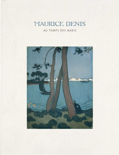 Maurice Denis, at the Time of the Nabis Exhibition Catalogue