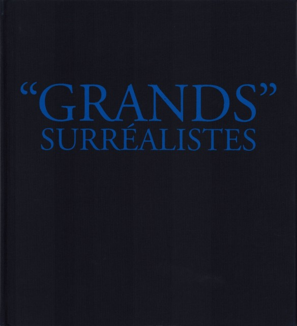 'Grands' Surréalistes, Catalogue de l'exposition