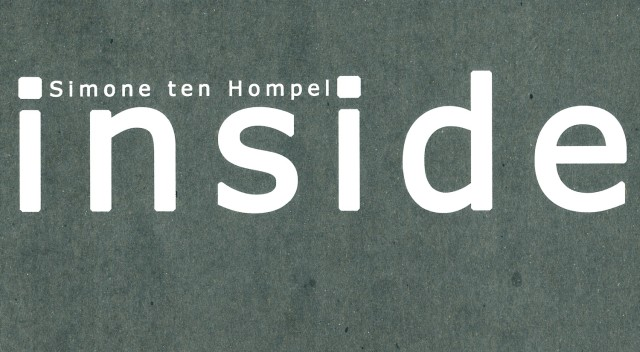 Simone ten Hompel, Inside
