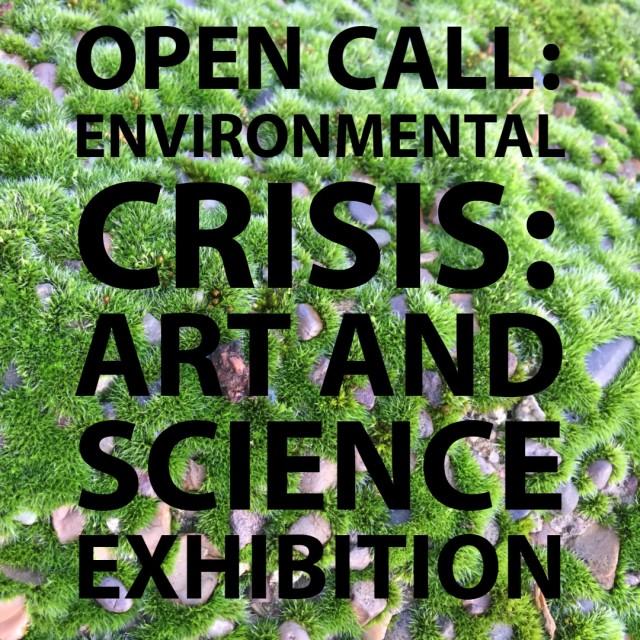 Open Call: Environmental Crisis, Art and Science Exhibition 2020