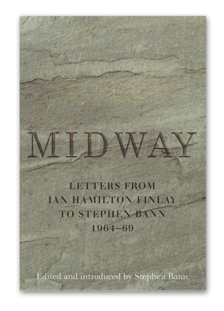 Ian Hamilton Finlay: Midway