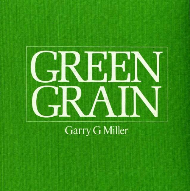 Garry Fabian Miller: Green Grain