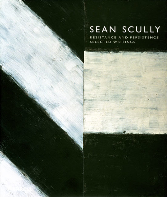 Sean Scully: Resistance and Persistance: Selected Writings