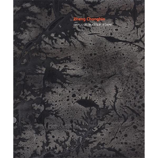Cover of Zheng Chongbin: Impulse, Matter, Form