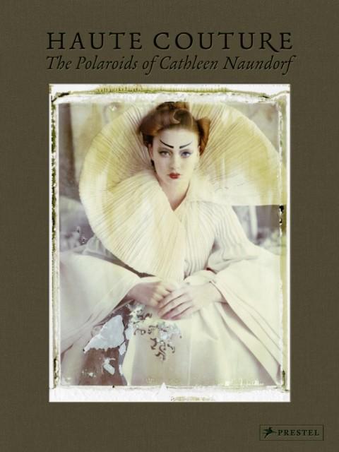 Haute Couture, The Polaroids of Cathleen Naundorf