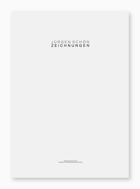 Jürgen Schön, Zeichnungen. Skulpturensammlung. Staatliche Kunstsammlungen Dresden, 2012