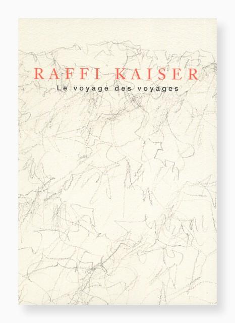 RAFFI KAISER, Le voyage des voyages