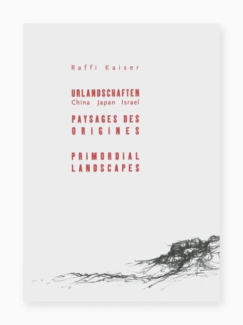 Raffi Kaiser, Urlandschaften. China, Japan, Israel