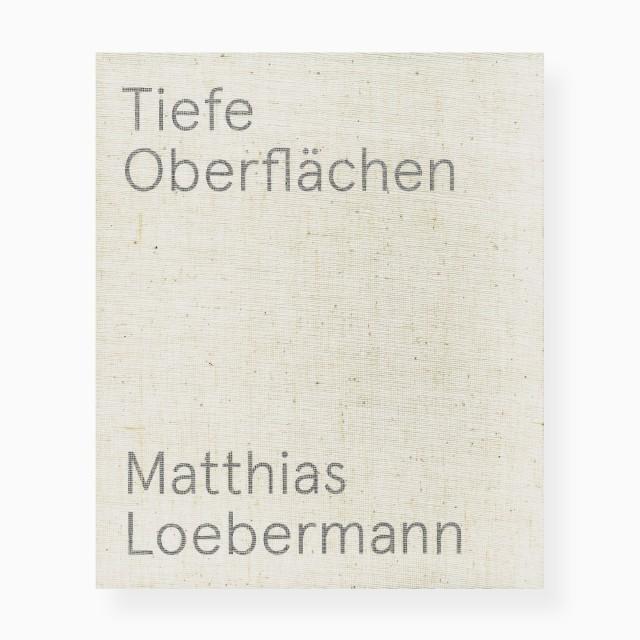 Matthias Loebermann – Tiefe Oberflächen, Bauten und Bilder