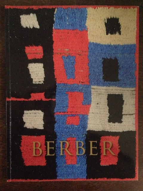 Berber; Historic Rugs from the High Atlas, foreword Jonathan Clark