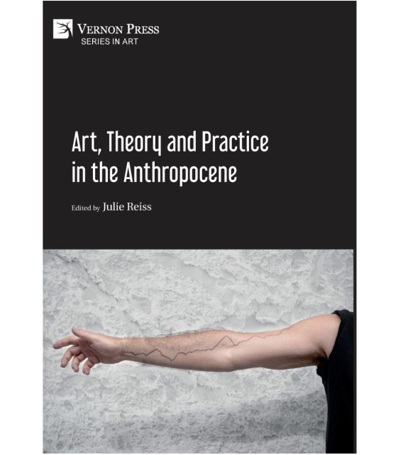 Art, Theory and Practice in the Anthropocene