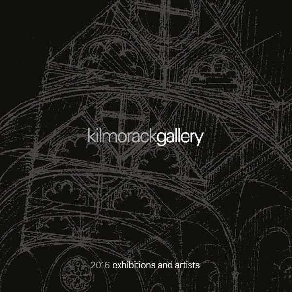 2016 EXHIBITIONS and ARTISTS catalogue, a guide to some of Kilmorack Gallery's artists and exhibition for 2016