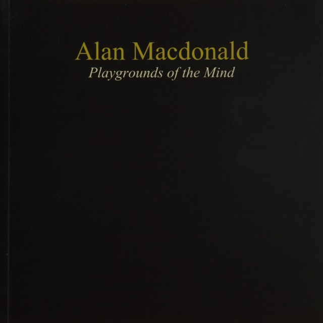 Playground of the Mind - selected paintings 2011-16 ALAN MACDONALD