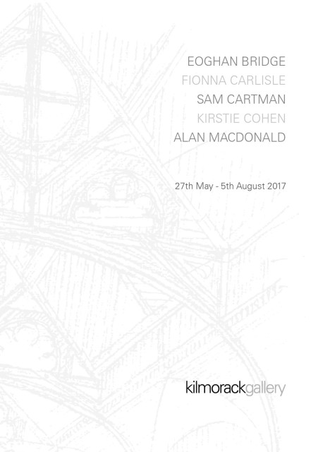 2017 Part two - May, June, July, EOGHAN BRIGE | FIONNA CARLISLE | SAM CARTMAN | KIRSTIE COHEN | ALLAN...