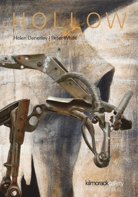 Hollow an exhibition of paintings and sculpture by PETER WHITE and HELEN DENERLEY