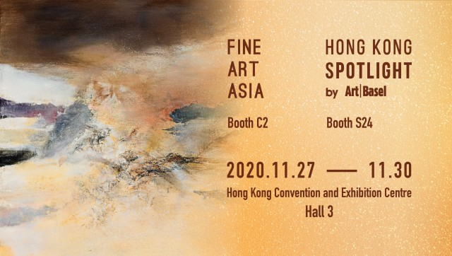 Fine Art Asia 2020 & Hong Kong Spotlight by Art Basel, Booth C2 & Booth S24