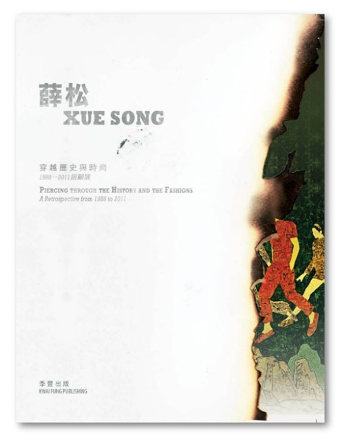 Xue Song Piercing through History and the Fashions - A Retrospective from 1988-2011