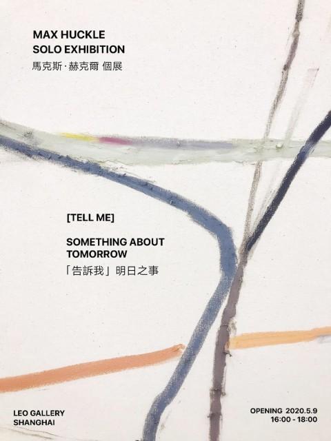 「告訴我」明日之事, 马克思・赫克尔个展