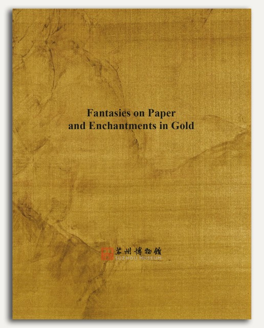 Fantasies on Paper and Enchantments in Gold