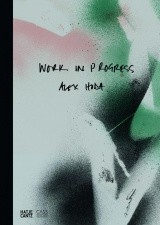 ALEX HODA , WORK IN PROGRESS