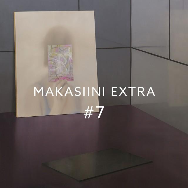 MAKASIINI EXTRA #7
