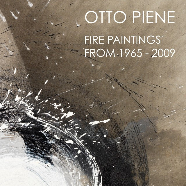 OTTO PIENE, FIRE PAINTINGS FROM 1965 - 2009