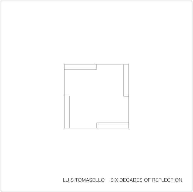 LUIS TOMASELLO, SIX DECADES OF REFLECTION
