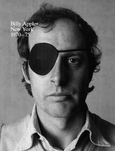 BILLY APPLE, NEW YORK 1970-75