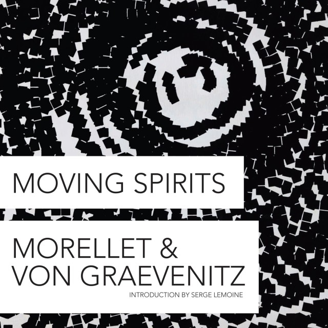 MORELLET & VON GRAEVENITZ, MOVING SPIRITS