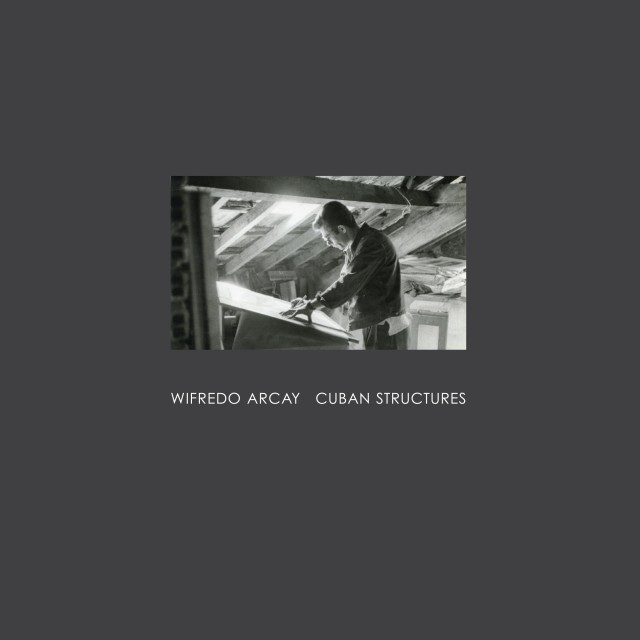 WIFREDO ARCAY CUBAN STRUCTURES