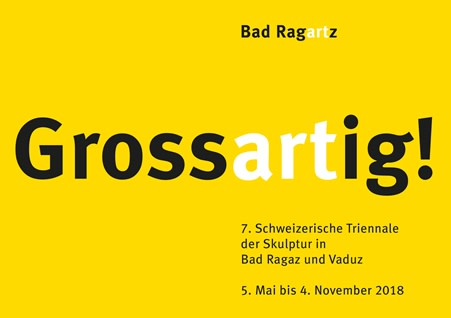 Grossartig! , Sculpture Triennial Bad Ragartz & Vaduz
