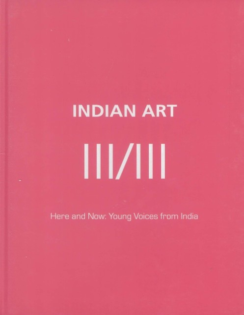 Indian Art III/III: Here and Now: Young Voices from India, Grosvenor Vadehra Gallery