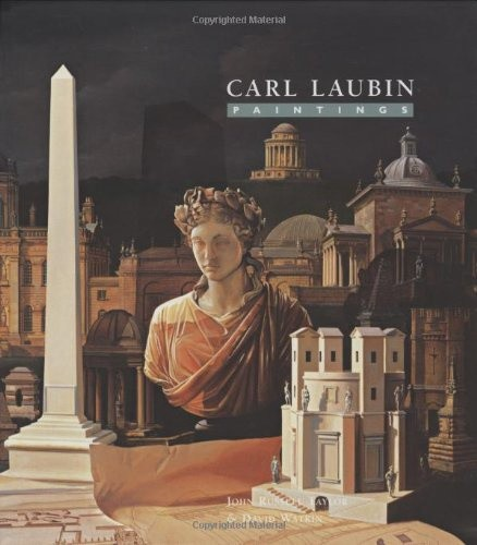 Carl Laubin: Paintings The Poetry of Art and Architecture