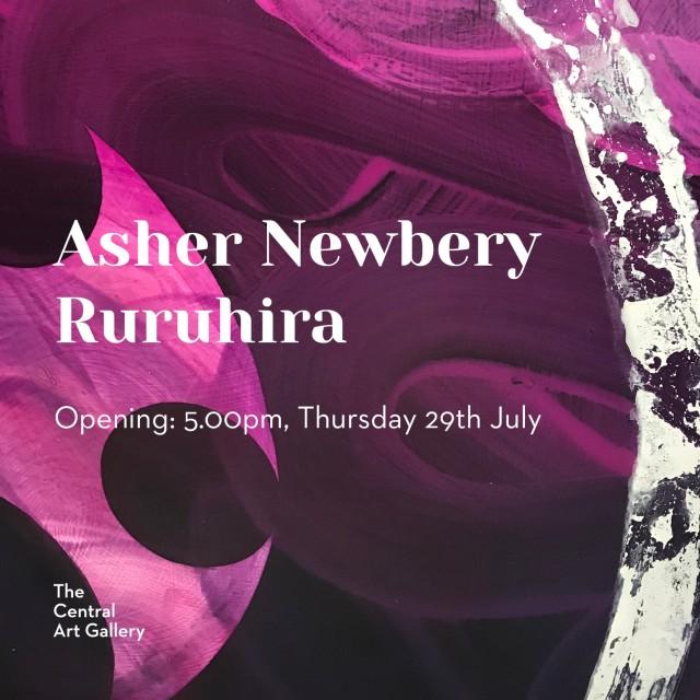 Exhibition Opening: Ruruhira by Asher Newbery