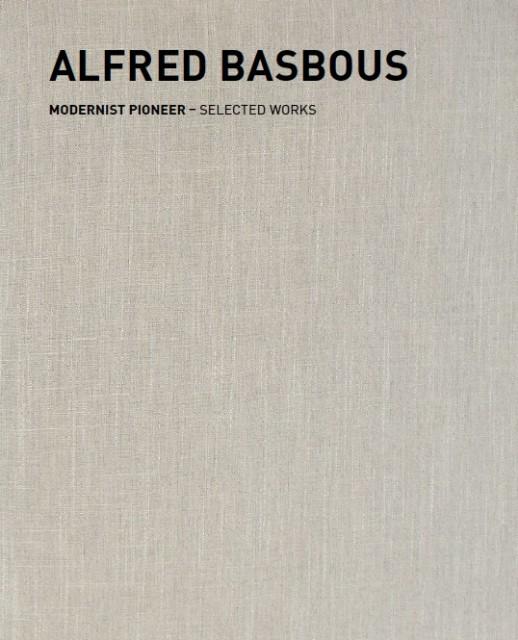Alfred Basbous, Modernist Pioneer - Selected Works