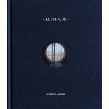 Bertrand Carrière | Le Capteur, $ 55.00 + HST & Shipping
