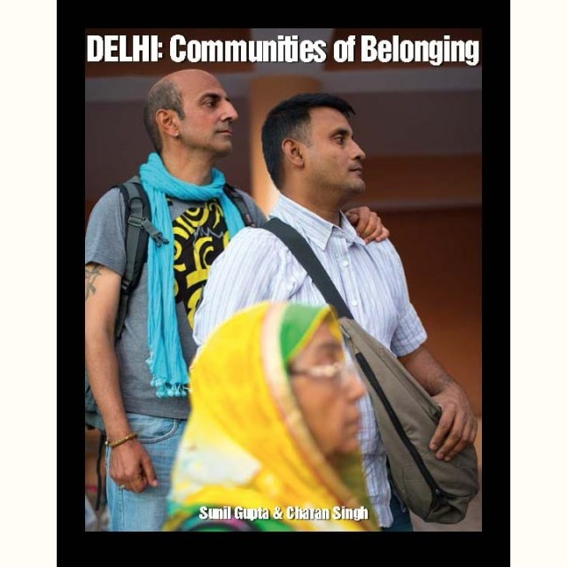 Sunil Gupta & Charan Singh | Delhi: Communities of Belonging, $ 32.95 + HST & Shipping