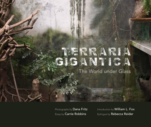 Dana Fritz | Terraria Gigantica, $67.50 + HST & Shipping