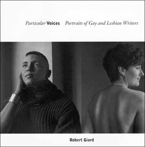 Robert Giard | Particular Voices | Portraits of Gay and Lesbian Writers, $ 125.00 + HST & Shipping