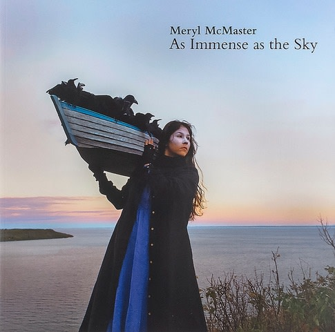 Meryl McMaster | As Immense as the Sky, $ 30.00 + HST & Shipping
