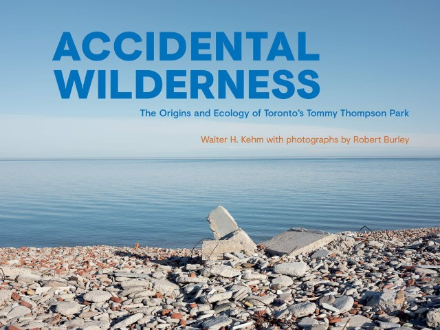Robert Burley | Accidental Wilderness, $ 49.95 + HST & Shipping