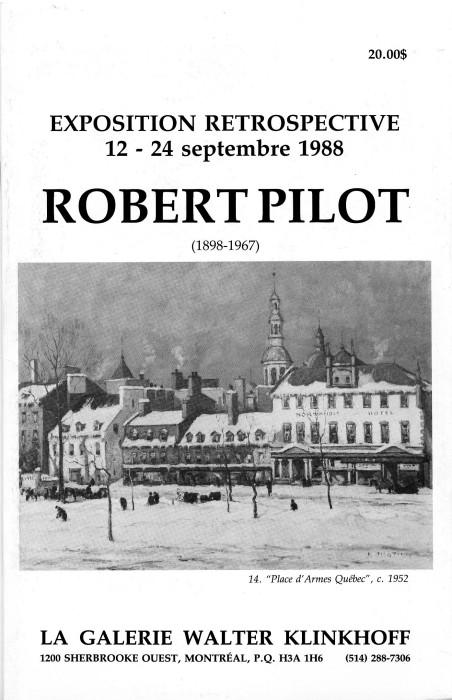 ROBERT PILOT, R.C.A. (1898-1967) Retrospective Exhibition, 1988. Written by T.R. MacDonald, R.C.A., published by Galerie Walter Klinkhoff (1988)