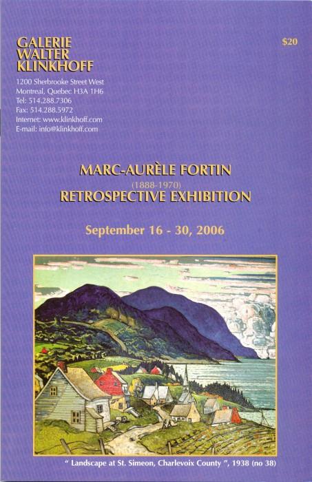 Marc-Aurèle Fortin (1888-1970) Restrospective Exhibition. Written by Esther Trépanier, published by Galerie Walter Klinkhoff, 2006.