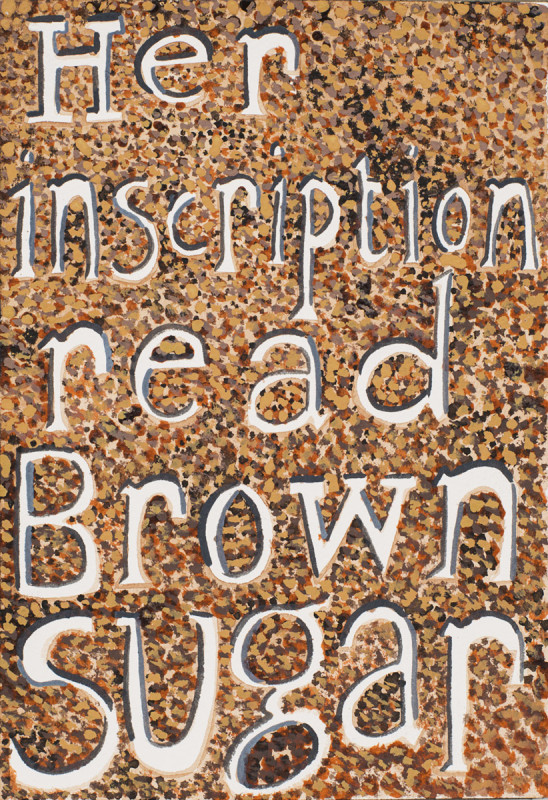 Jade Montserrat, Her inscription read Brown Sugar, 2017