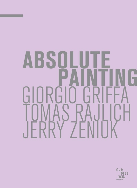 Giorgio GRIFFA, Tomas RAJLICH, Zerry ZENIUK | ABSOLUTE PAINTING catalogue cover