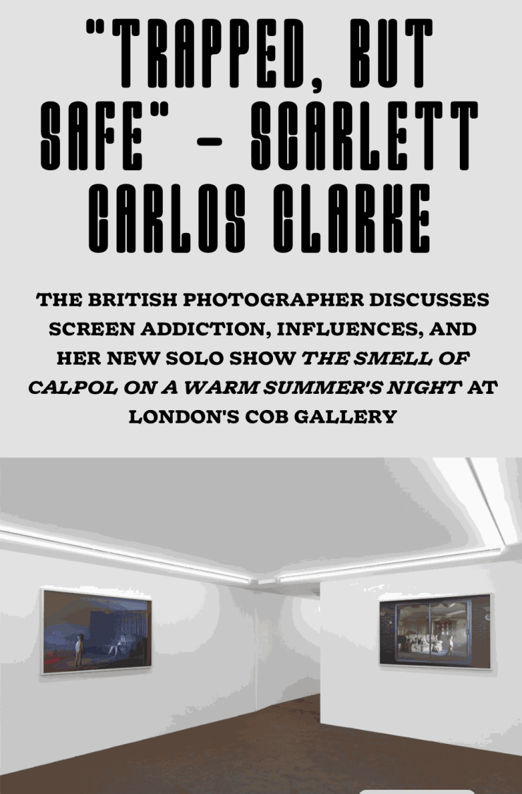 THE BRITISH PHOTOGRAPHER DISCUSSES SCREEN ADDICTION, INFLUENCES, AND HER NEW SOLO SHOW THE SMELL OF CALPOL ON A WARM SUMMER'S NIGHT AT LONDON'S COB GALLERY