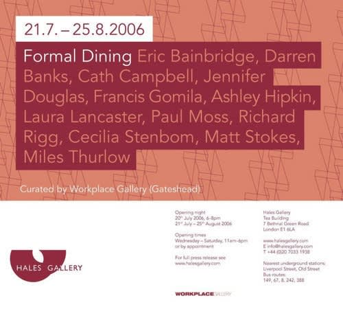 Formal Dining Hales Gallery, London. Curated by Workplace Gallery