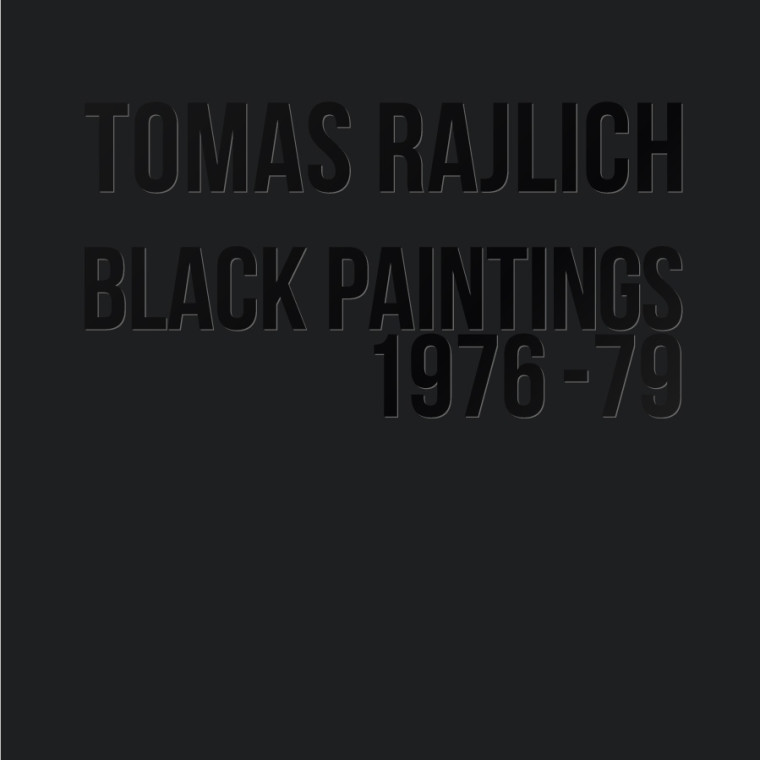 Tomas Rajlich: Black Paintings 1976-79